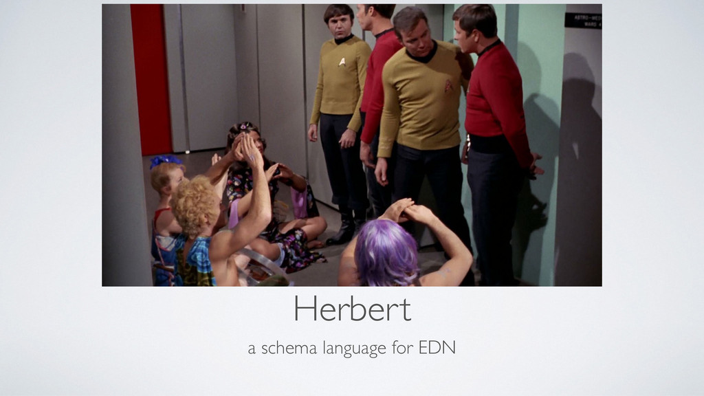 Herbert a schema language for EDN