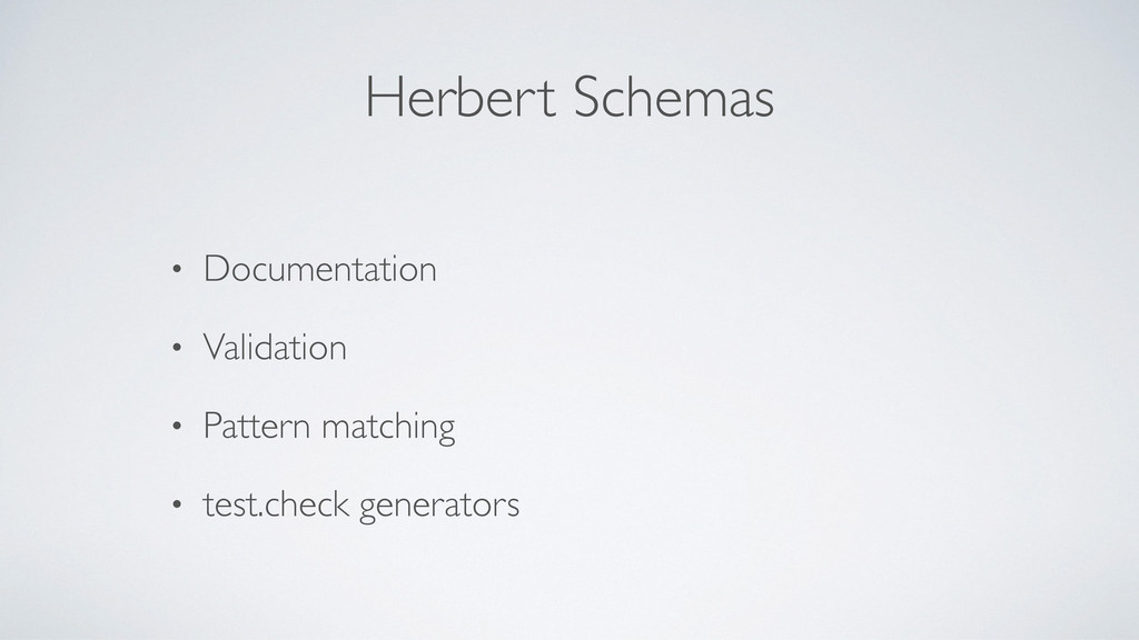 Herbert Schemas • Documentation • Validation • ...