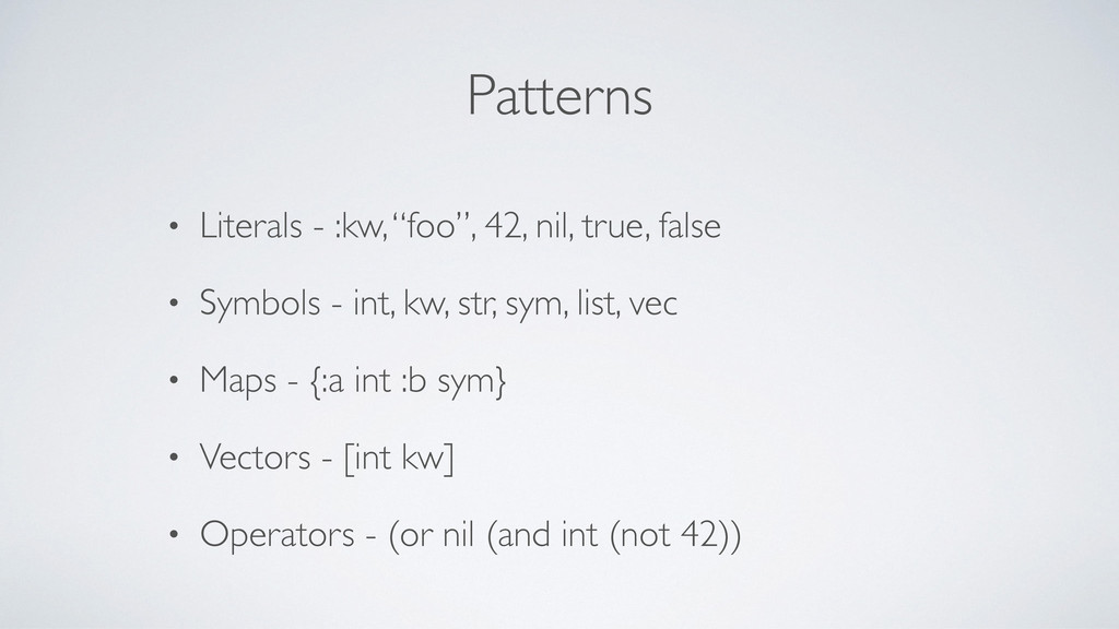 "Patterns • Literals - :kw, ""foo"", 42, nil, true..."