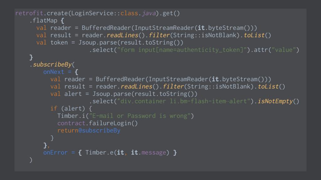 retrofit.create(LoginService::class.java).get()...