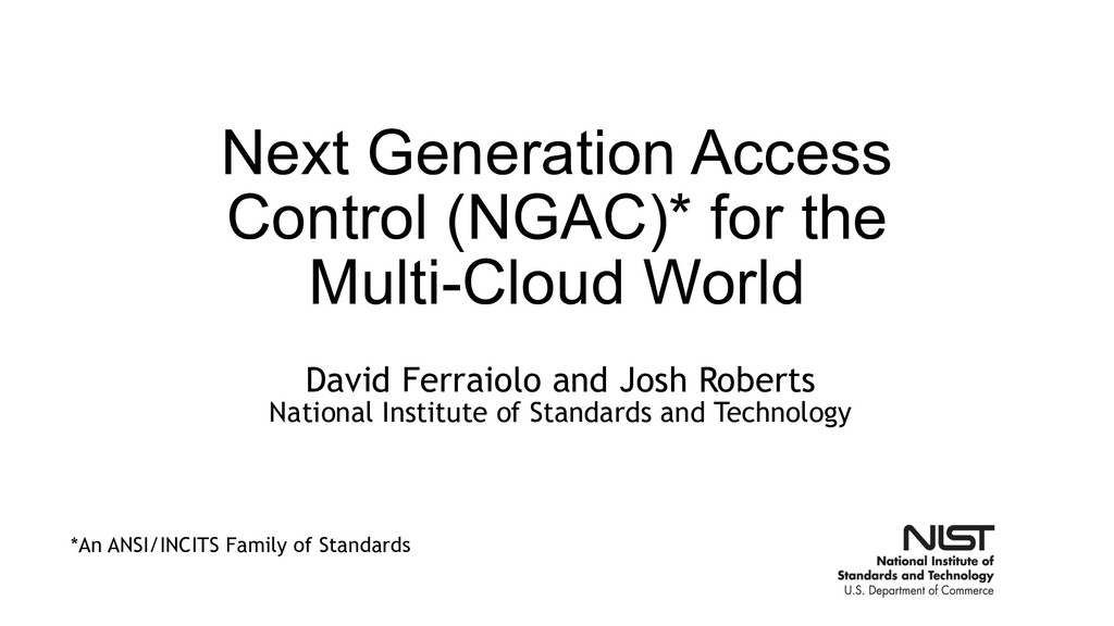 Next Generation Access Control (NGAC)* for the ...