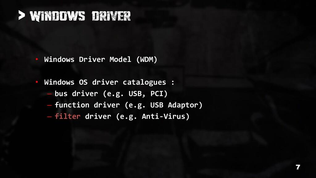 > • Windows Driver Model (WDM) • Windows OS dri...