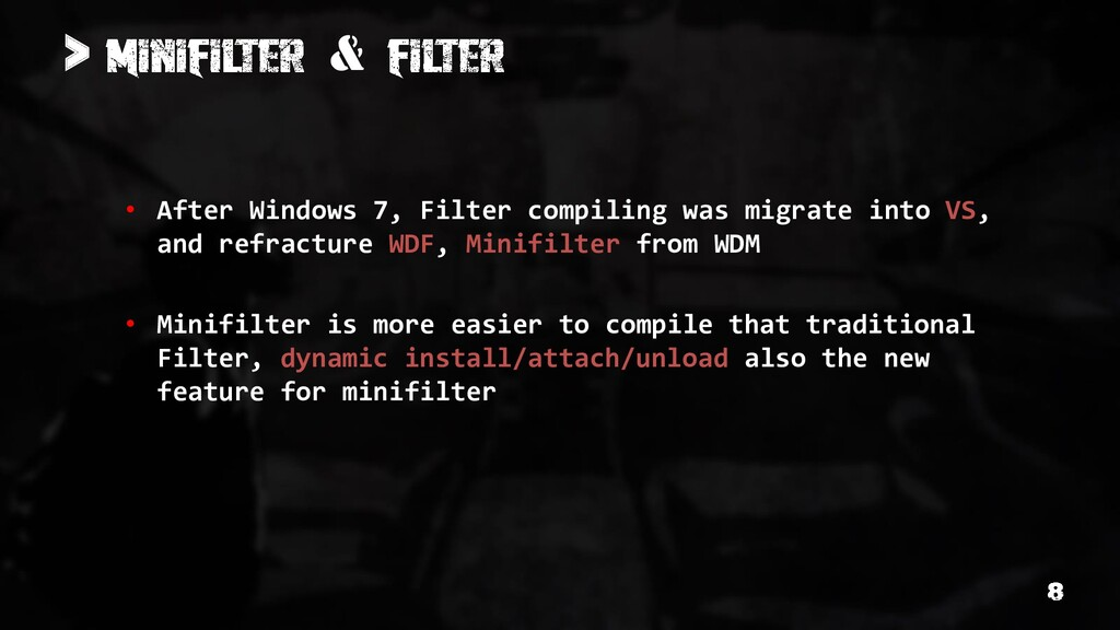 > & • After Windows 7, Filter compiling was mig...