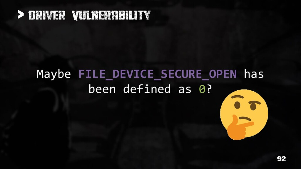> Maybe FILE_DEVICE_SECURE_OPEN has been define...