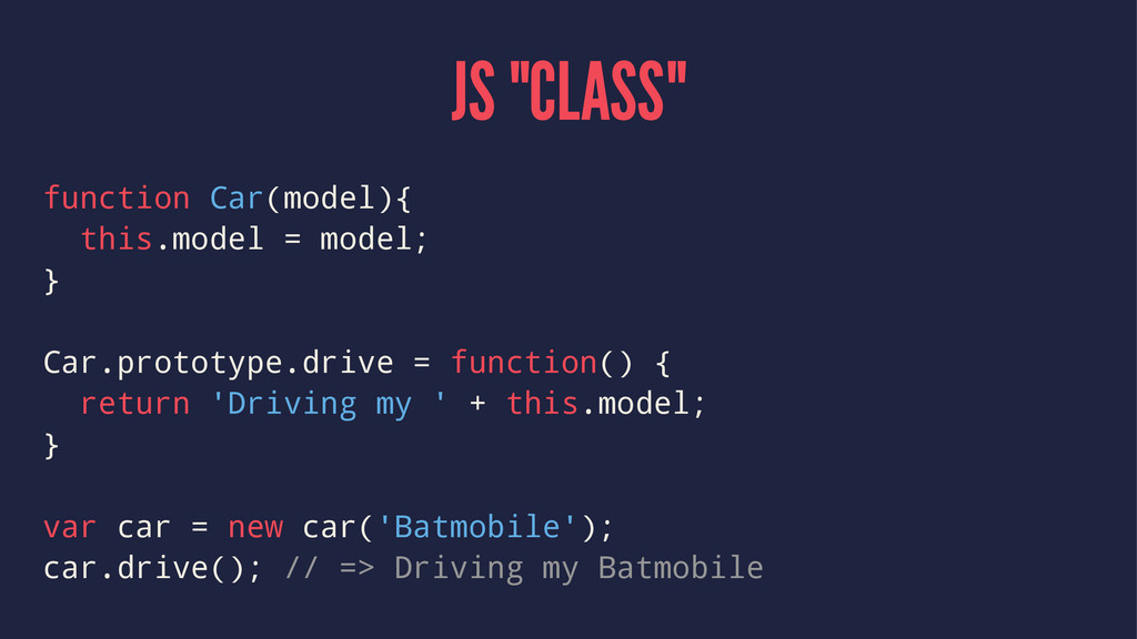"""JS """"CLASS"""" function Car(model){ this.model = mo..."""