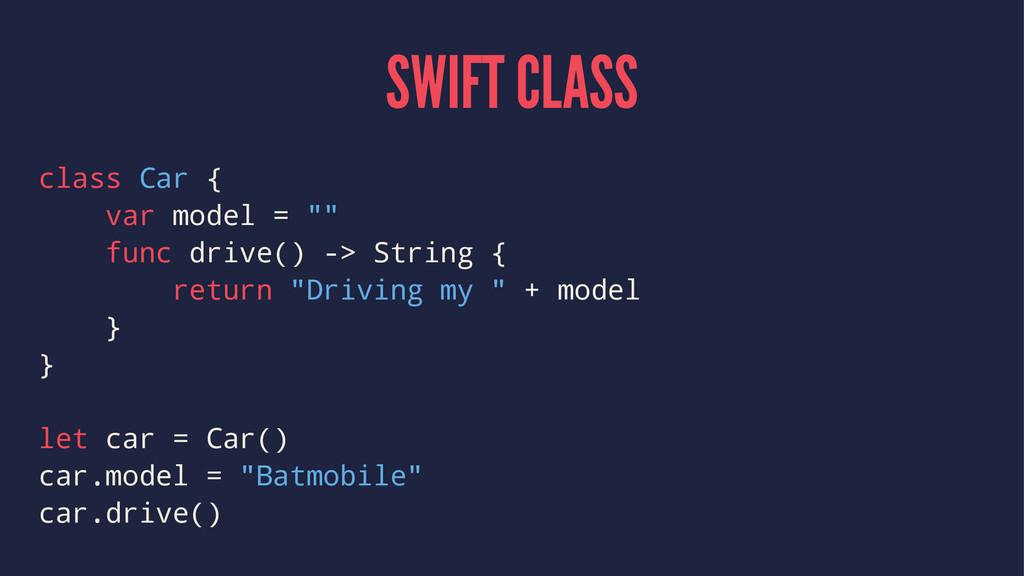 "SWIFT CLASS class Car { var model = """" func dri..."
