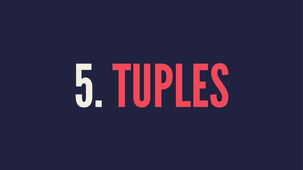 5. TUPLES