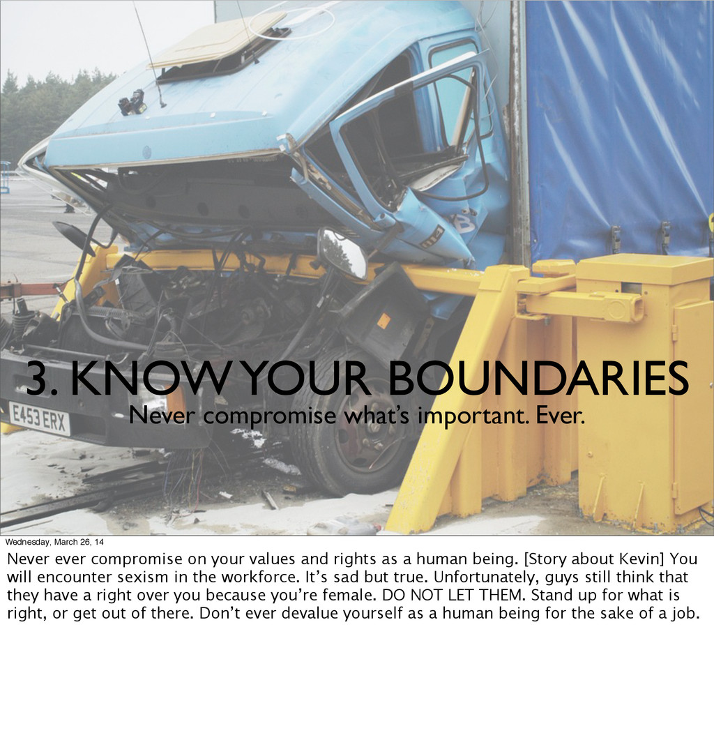 3. KNOW YOUR BOUNDARIES Never compromise what's...