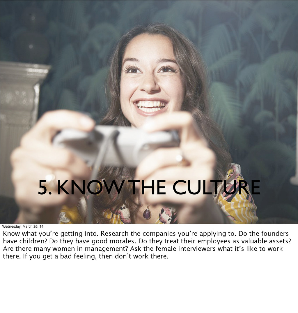 5. KNOW THE CULTURE Wednesday, March 26, 14 Kno...
