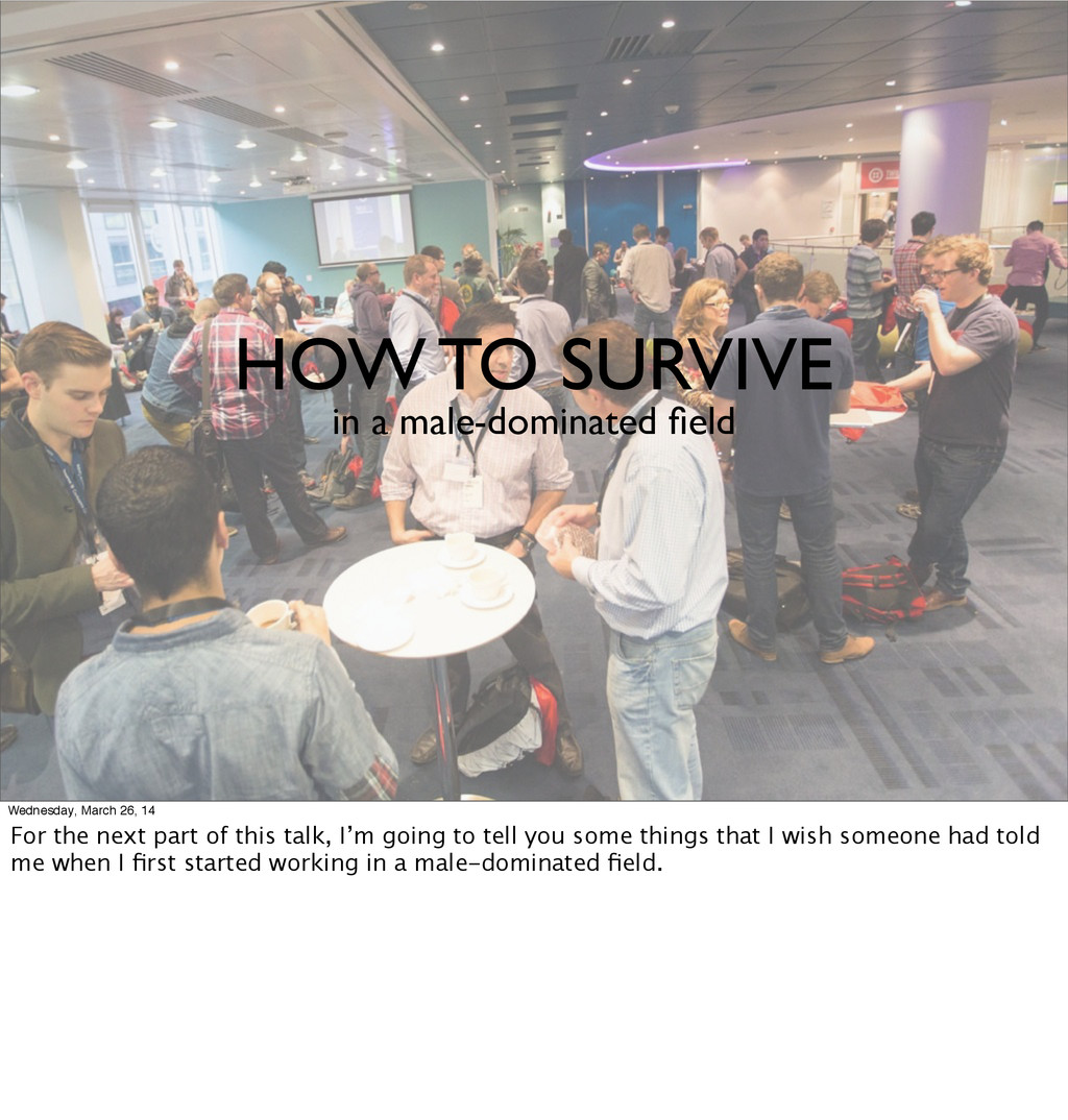 HOW TO SURVIVE in a male-dominated field Wednesd...