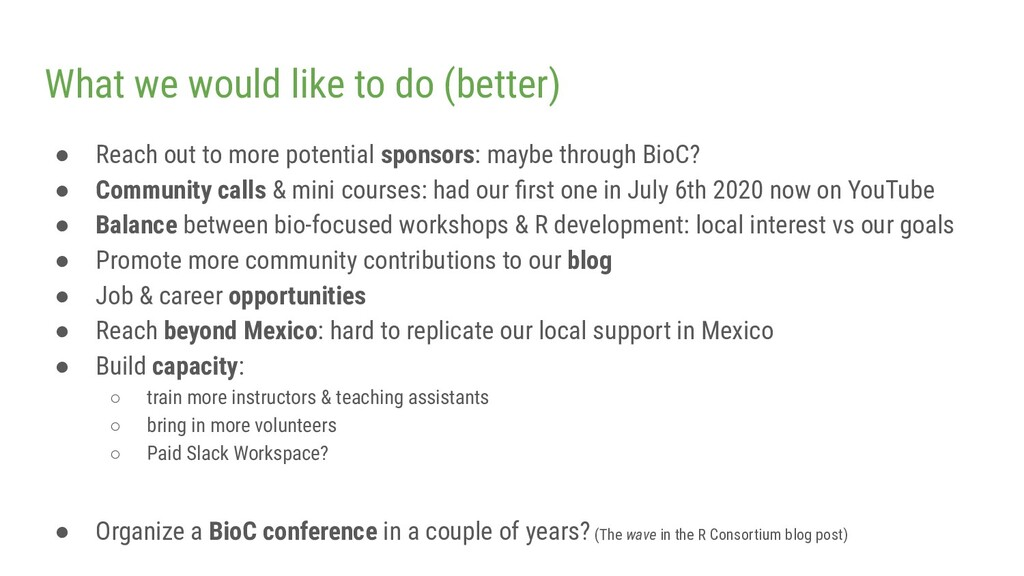 What we would like to do (better) ● Reach out t...