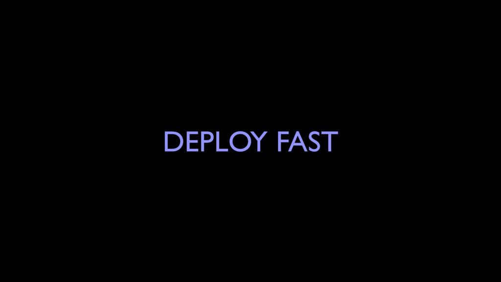 DEPLOY FAST