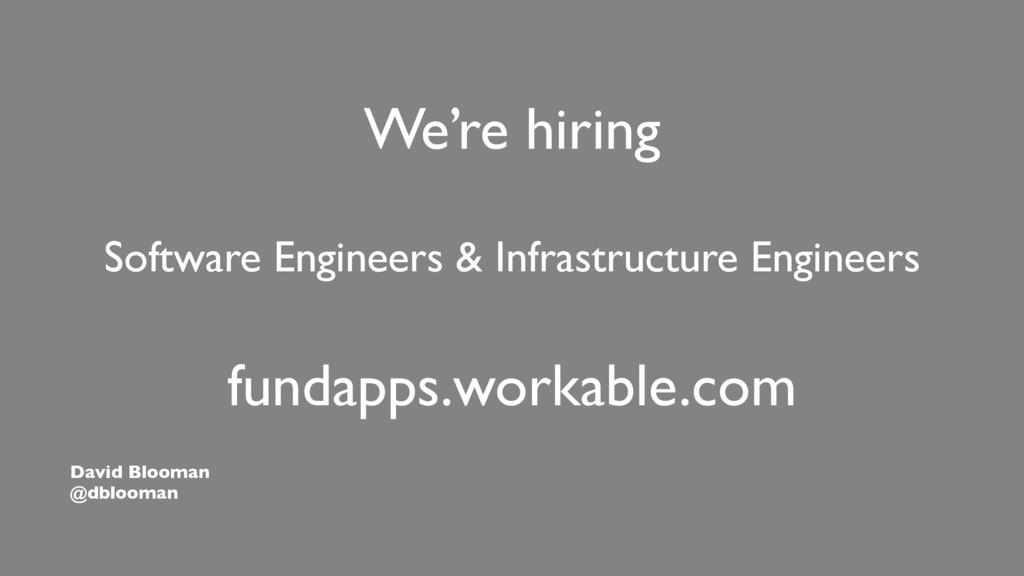 David Blooman @dblooman We're hiring Software E...