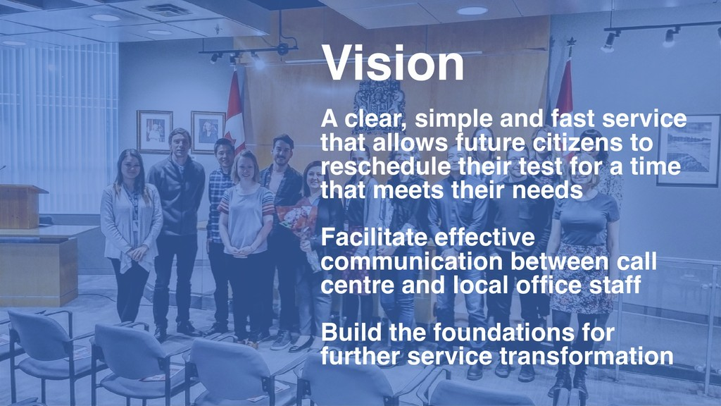 Vision A clear, simple and fast service that al...