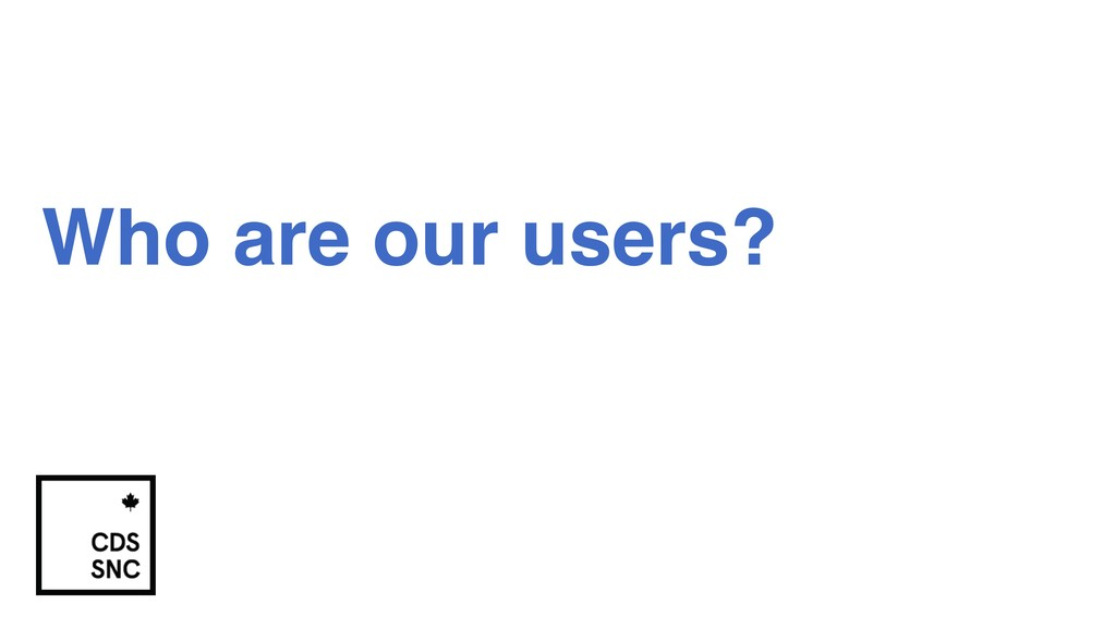 Who are our users?