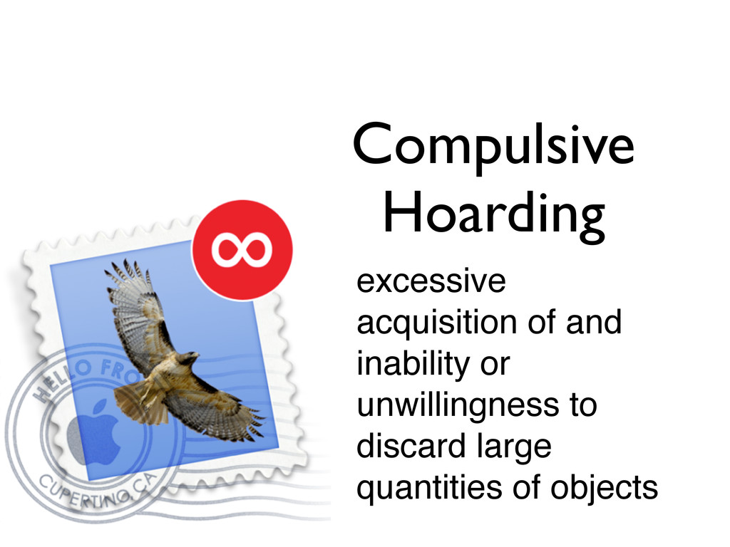Compulsive Hoarding excessive acquisition of an...