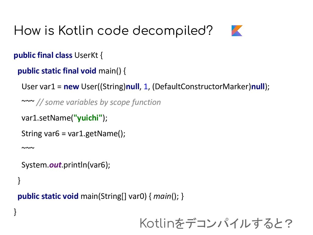 How is Kotlin code decompiled? public final cla...