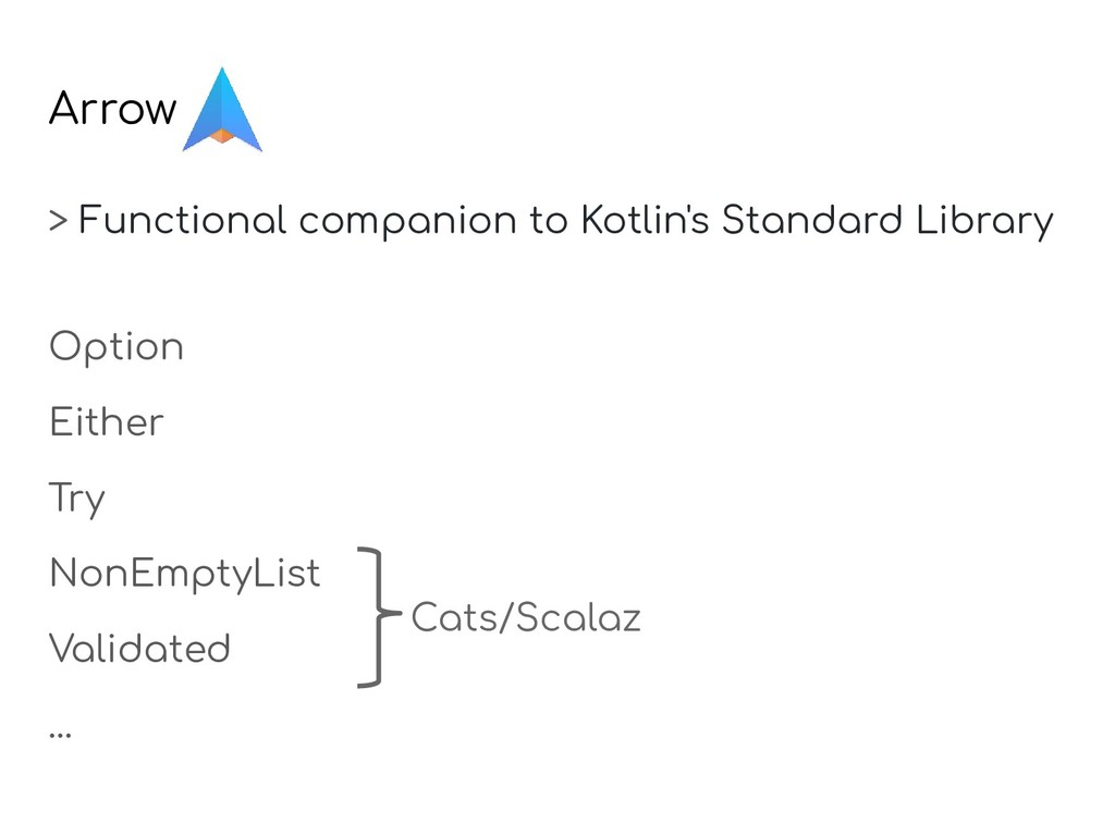 Arrow > Functional companion to Kotlin's Standa...