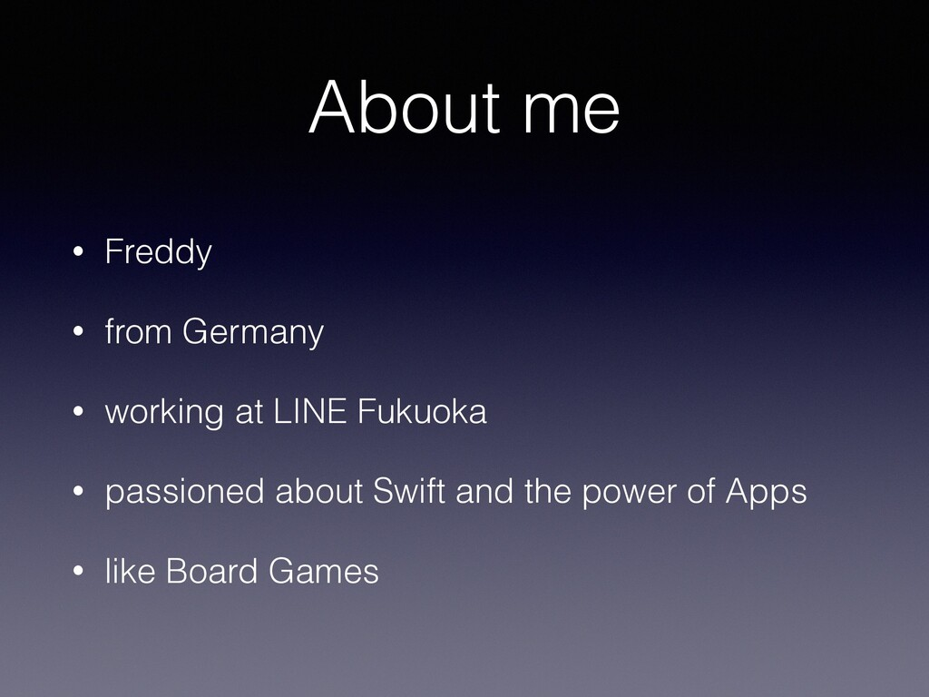 About me • Freddy • from Germany • working at L...