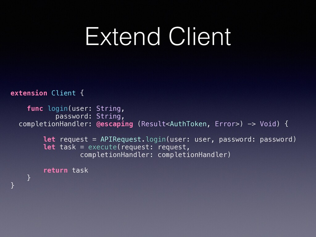 Extend Client extension Client { func login(use...