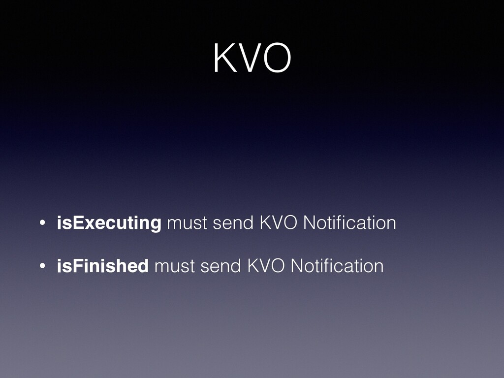 KVO • isExecuting must send KVO Notification • i...