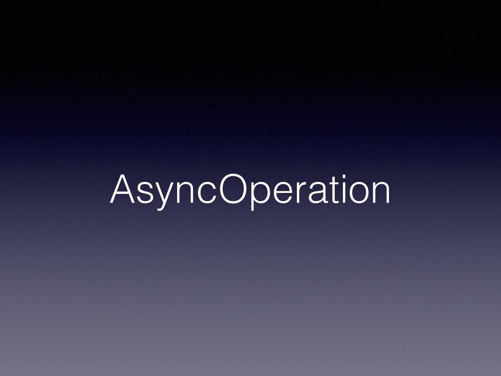 AsyncOperation