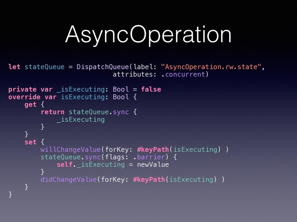 AsyncOperation let stateQueue = DispatchQueue(l...