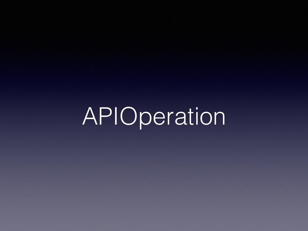 APIOperation