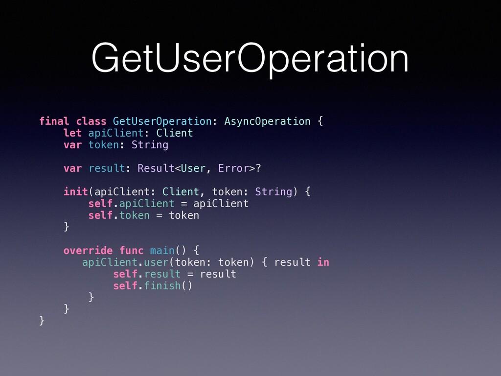 GetUserOperation final class GetUserOperation: ...