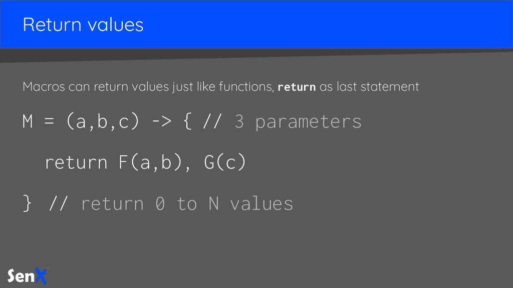 Return values Macros can return values just lik...