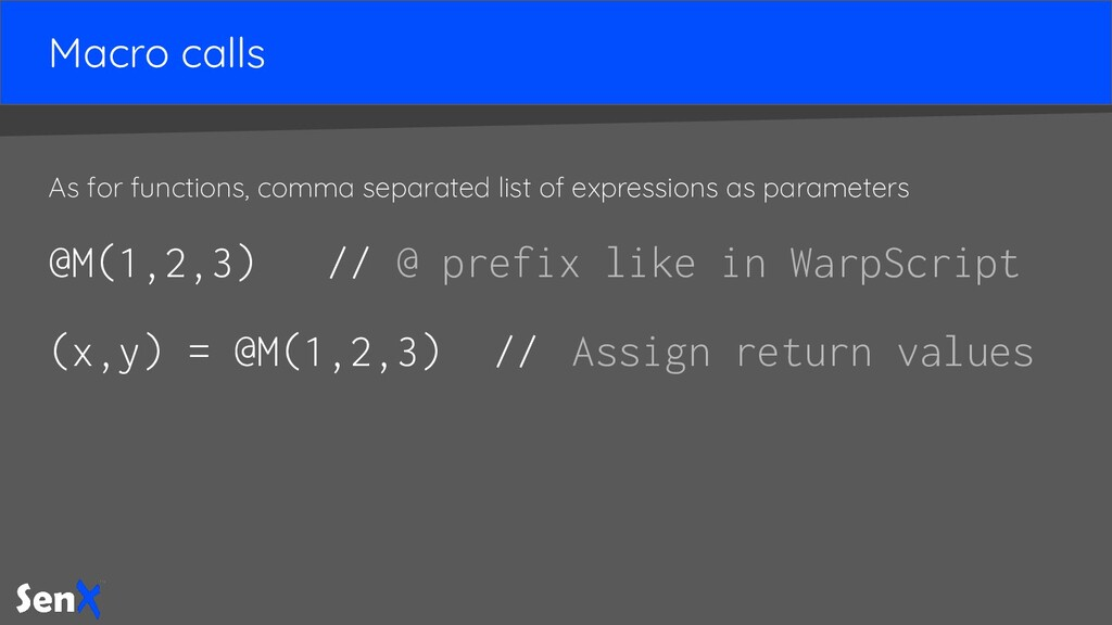 Macro calls As for functions, comma separated l...