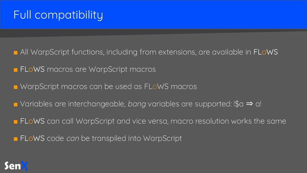 Full compatibility ■ All WarpScript functions, ...