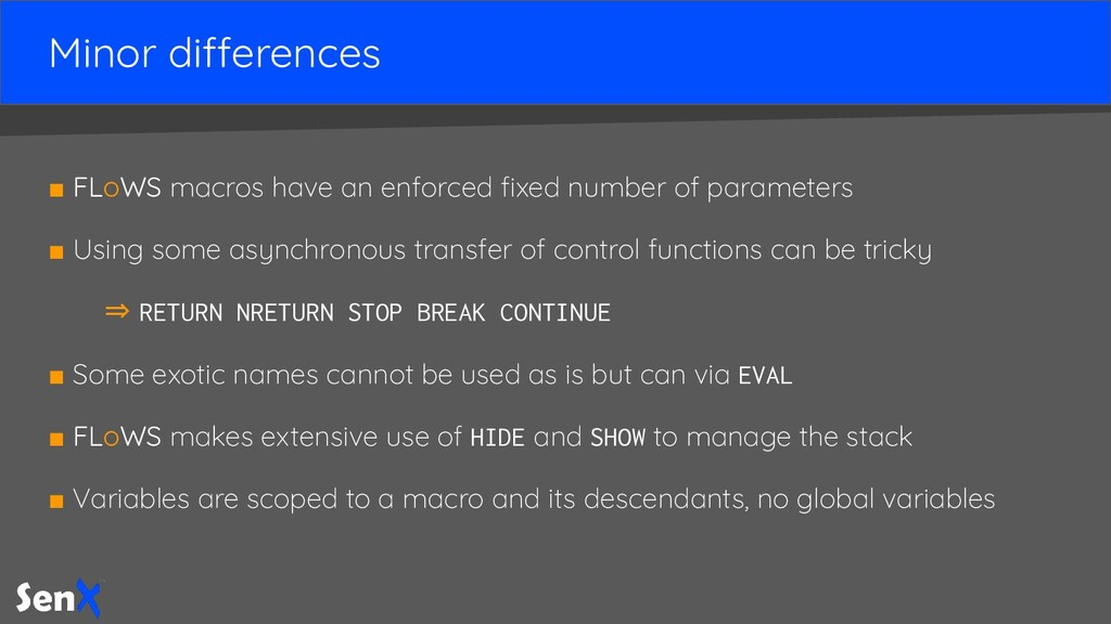Minor differences ■ FLoWS macros have an enforc...