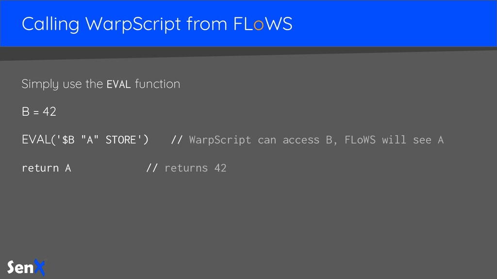 Calling WarpScript from FLoWS Simply use the EV...