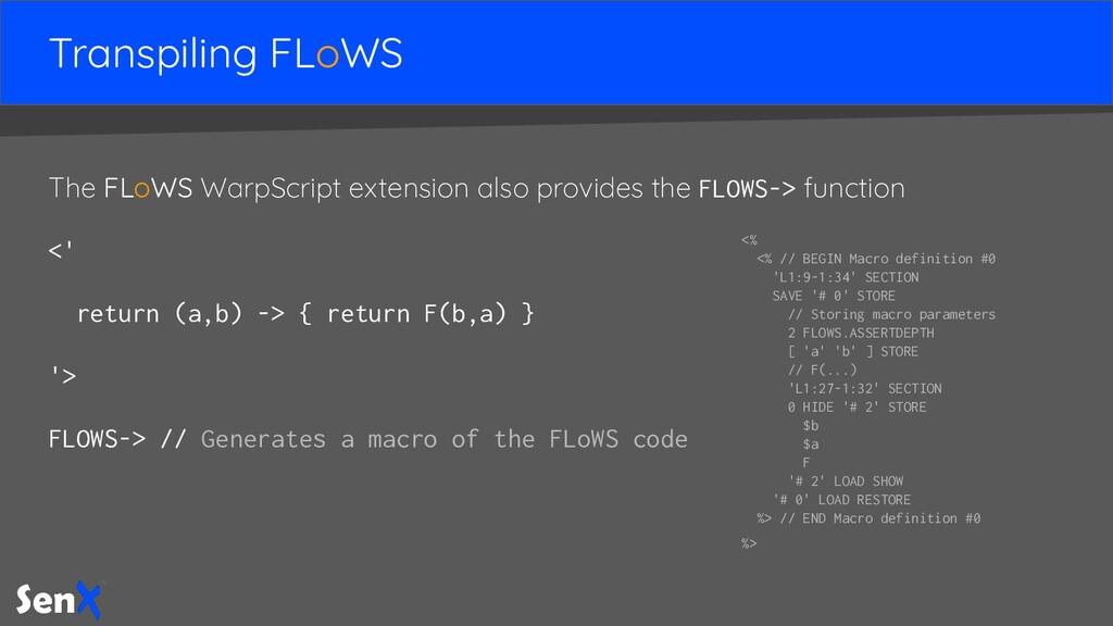 Transpiling FLoWS The FLoWS WarpScript extensio...