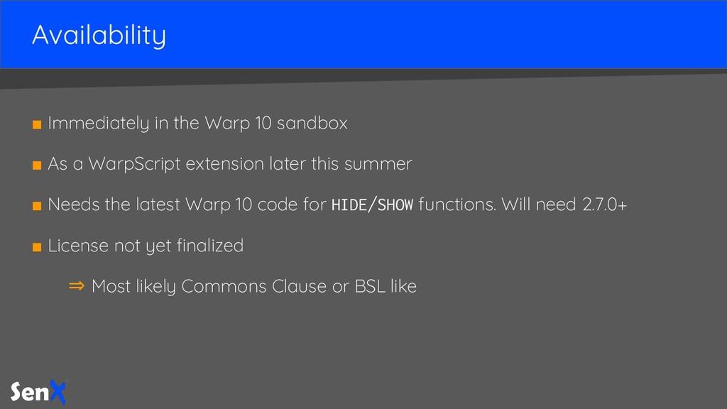 Availability ■ Immediately in the Warp 10 sandb...