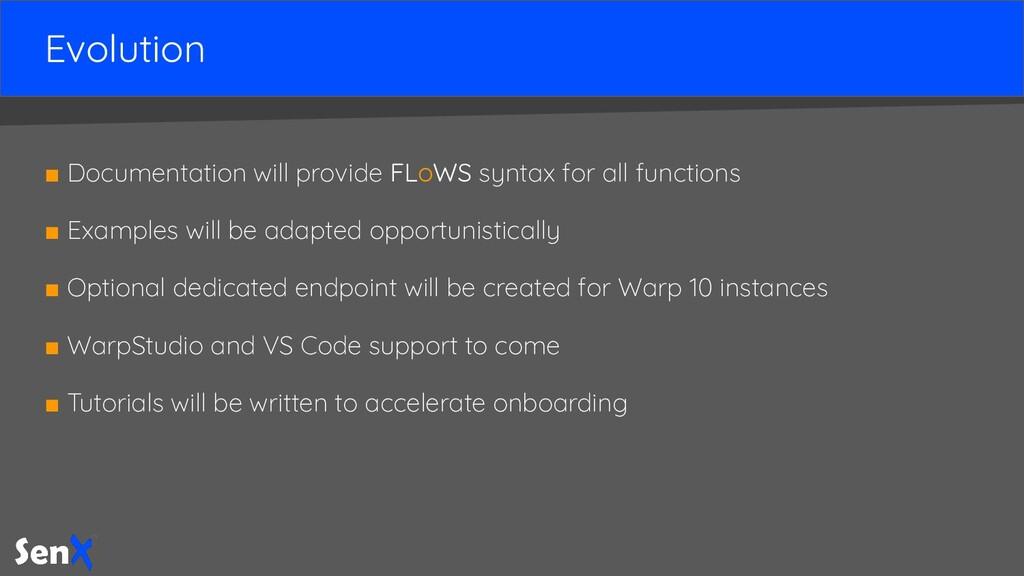 Evolution ■ Documentation will provide FLoWS sy...