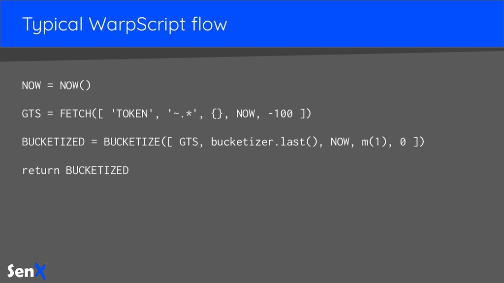 Typical WarpScript flow NOW = NOW() GTS = FETCH(...