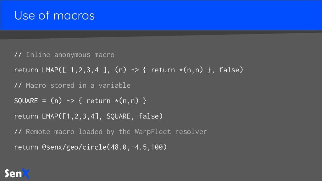 Use of macros // Inline anonymous macro return ...