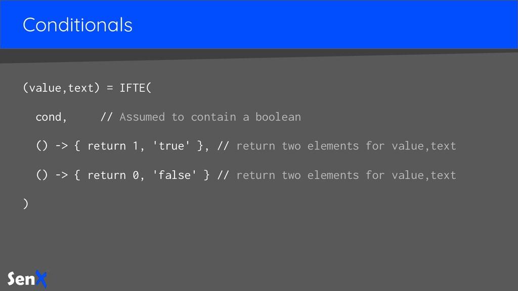 Conditionals (value,text) = IFTE( cond, // Assu...