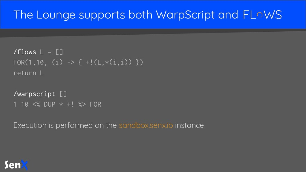 The Lounge supports both WarpScript and /flows ...