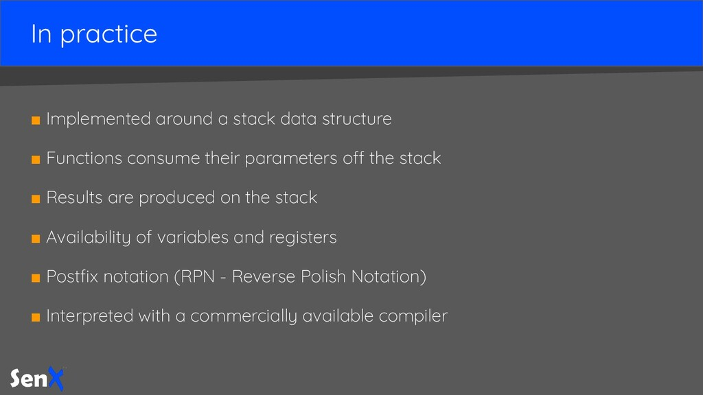 In practice ■ Implemented around a stack data s...