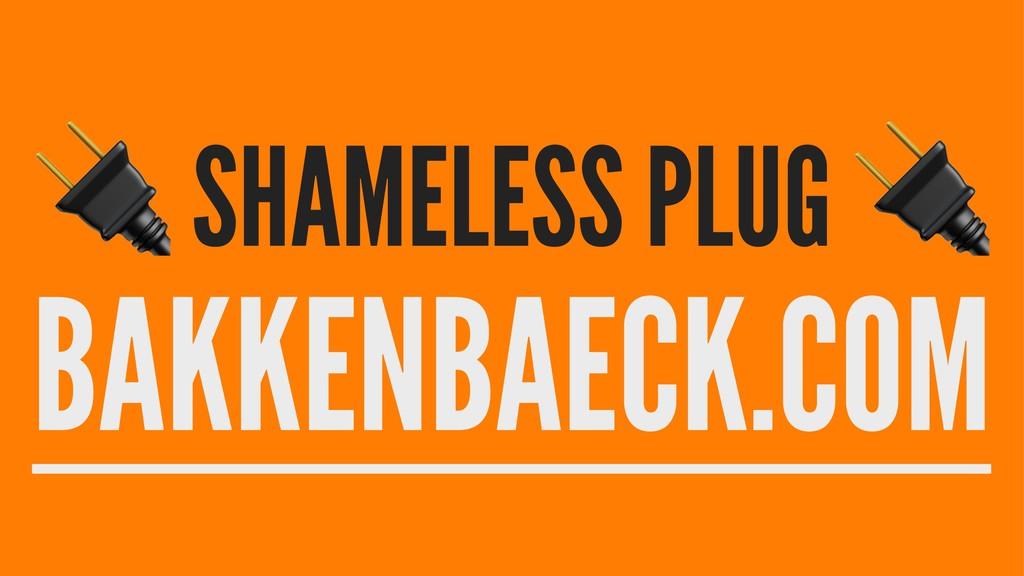 ! SHAMELESS PLUG BAKKENBAECK.COM