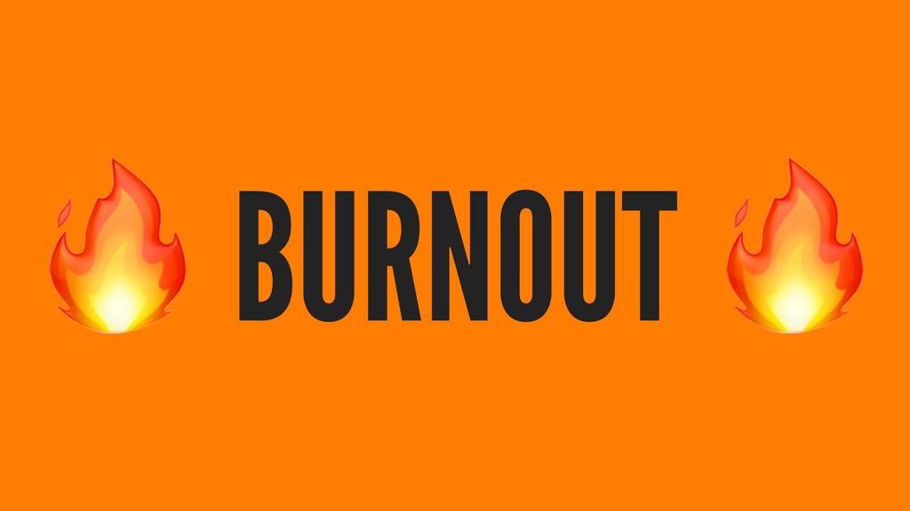 ! BURNOUT