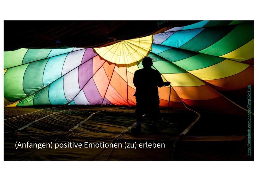(Anfangen) positive Emotionen (zu) erleben http...
