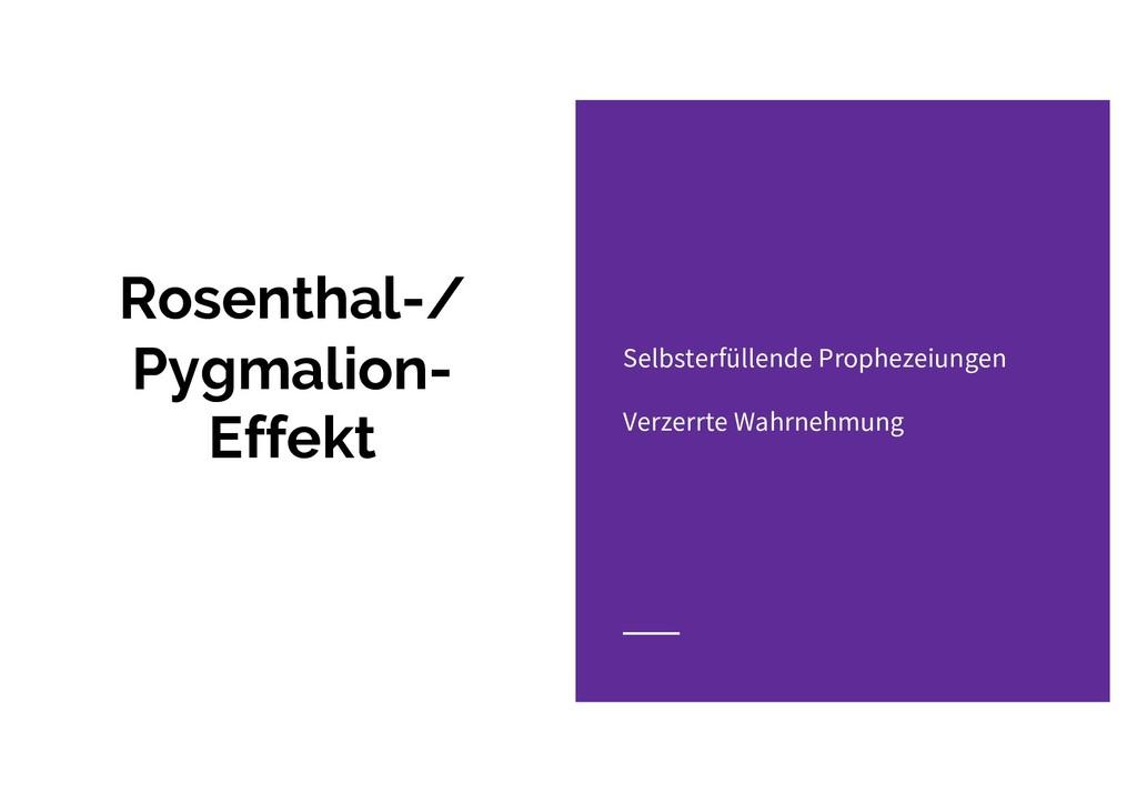 Rosenthal-/ Pygmalion- Effekt Selbsterfüllende ...