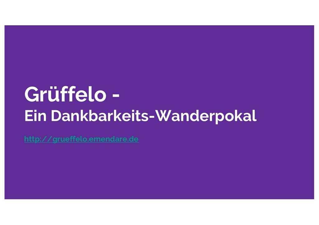 Grüffelo - Ein Dankbarkeits-Wanderpokal http://...