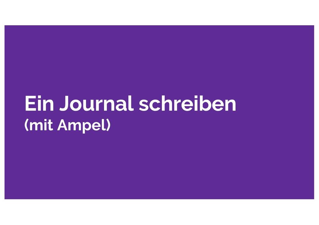 Ein Journal schreiben (mit Ampel)