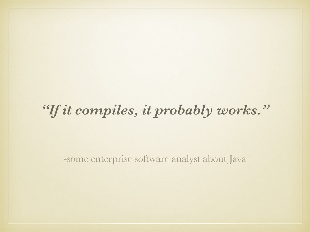 """-some enterprise software analyst about Java """"I..."""