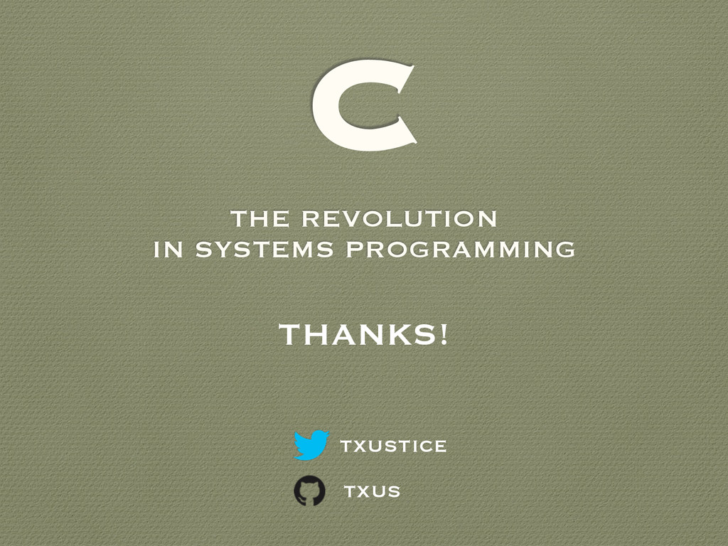 C THE REVOLUTION IN SYSTEMS PROGRAMMING txustic...